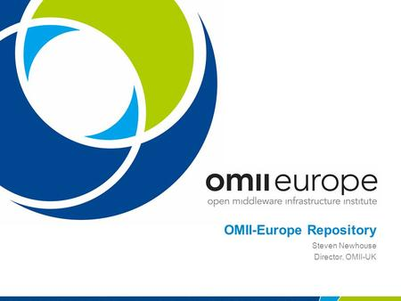 OMII-Europe Repository Steven Newhouse Director, OMII-UK.