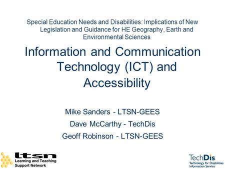 Special Education Needs and Disabilities: Implications of New Legislation and Guidance for HE Geography, Earth and Environmental Sciences Information and.