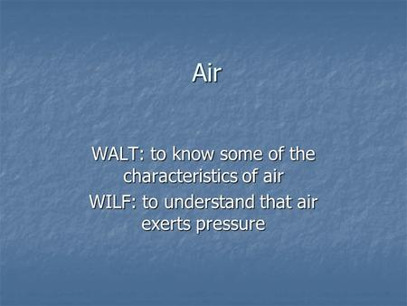 Air WALT: to know some of the characteristics of air