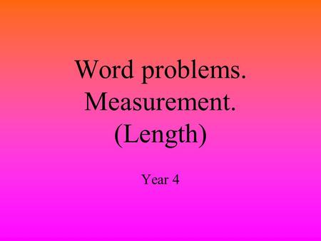 Word problems. Measurement. (Length)