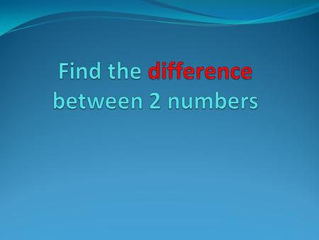 Find the difference between 2 numbers