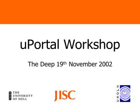 UPortal Workshop The Deep 19 th November 2002. The University of Hull Portal and the Digital University Project Ian Dolphin Head of Interactive Media,