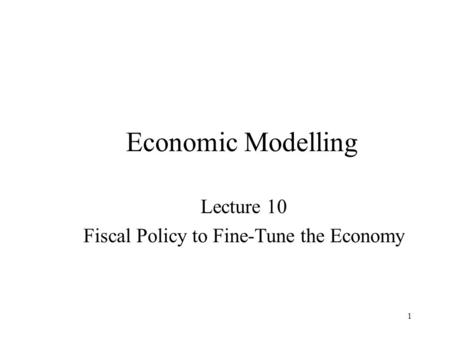 Fiscal Policy to Fine-Tune the Economy