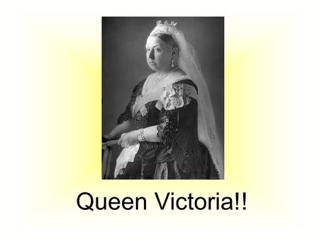 Queen Victoria!!. Queen Victoria Born: 24 th May 1819 Became Queen: 20 th June 1837 Married: Prince Albert of Saxe-Coburg They had 9 children together.