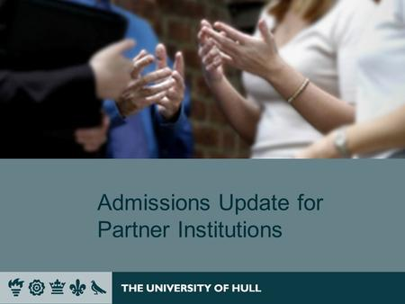 Admissions Update for Partner Institutions. Programme Working with International Students James Richardson, Director of International Office Admissions.