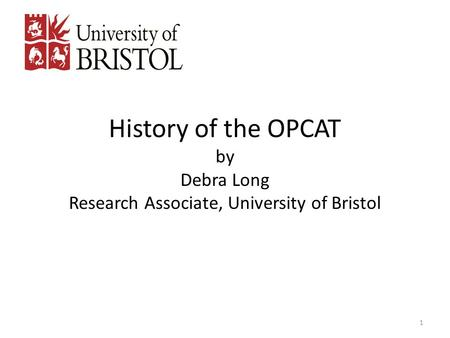 History of the OPCAT by Debra Long Research Associate, University of Bristol 1.