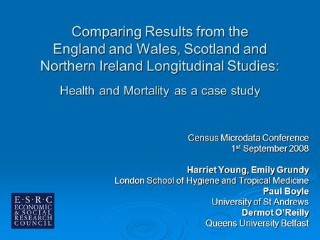 Comparing Results from the England and Wales, Scotland and Northern Ireland Longitudinal Studies: Health and Mortality as a case study Census Microdata.