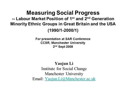 Yaojun Li Institute for Social Change Manchester University   Measuring Social Progress -- Labour.