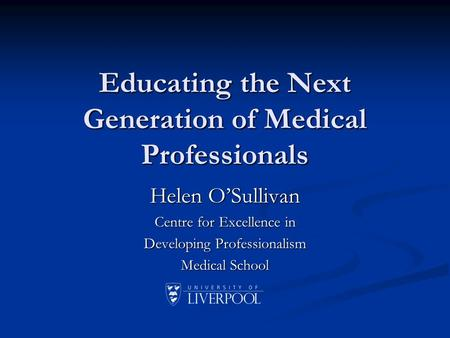 Educating the Next Generation of Medical Professionals
