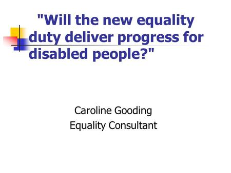 Will the new equality duty deliver progress for disabled people?