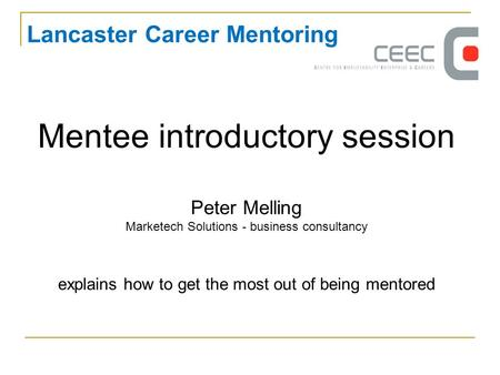 Mentee introductory session Peter Melling Marketech Solutions - business consultancy explains how to get the most out of being mentored Lancaster Career.