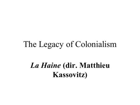 The Legacy of Colonialism
