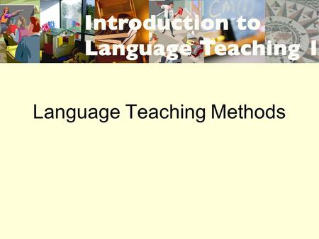 Language Teaching Methods