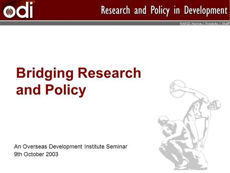Bridging Research and Policy An Overseas Development Institute Seminar 9th October 2003.