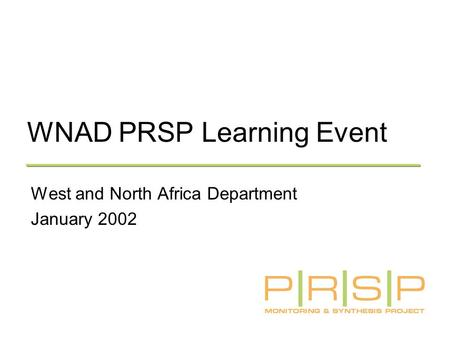 WNAD PRSP Learning Event West and North Africa Department January 2002.