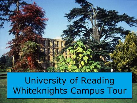 University of Reading Whiteknights Campus Tour. About the Campus The Whiteknights site has been described as one of the most beautiful campus sites in.