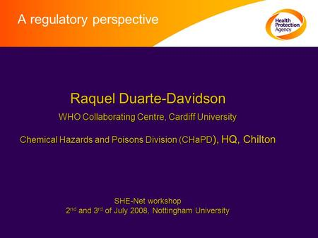 A regulatory perspective Raquel Duarte-Davidson Raquel Duarte-Davidson WHO Collaborating Centre, Cardiff University WHO Collaborating Centre, Cardiff University.