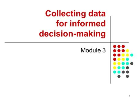 Collecting data for informed decision-making
