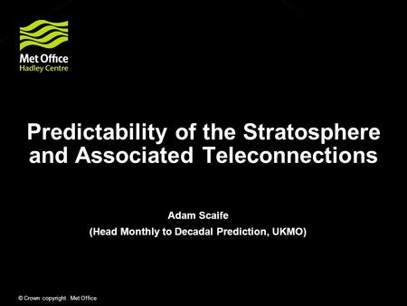 Predictability of the Stratosphere and Associated Teleconnections