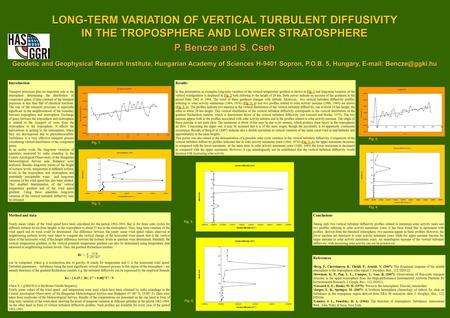 LONG-TERM VARIATION OF VERTICAL TURBULENT DIFFUSIVITY IN THE TROPOSPHERE AND LOWER STRATOSPHERE P. Bencze and S. Cseh Geodetic and Geophysical Research.