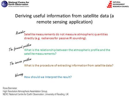 NCAS Atmospheric Measurement Summer School, September 2010 Page 1/12 Deriving useful information from satellite data (a remote sensing application) Satellite.