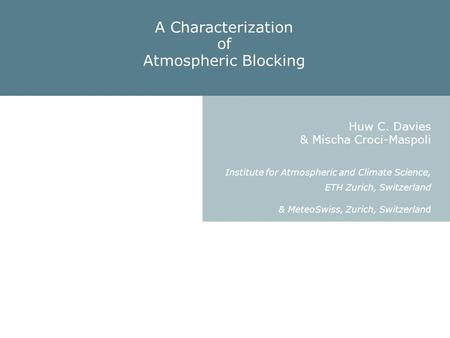 A Characterization of Atmospheric Blocking Huw C. Davies
