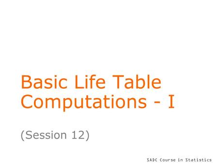 Basic Life Table Computations - I