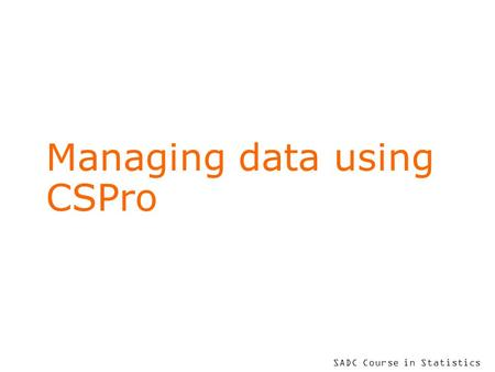 Managing data using CSPro