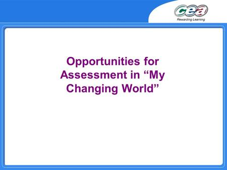 Opportunities for Assessment in My Changing World.