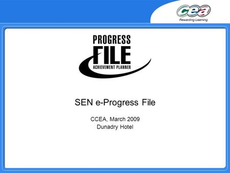 SEN e-Progress File CCEA, March 2009 Dunadry Hotel.