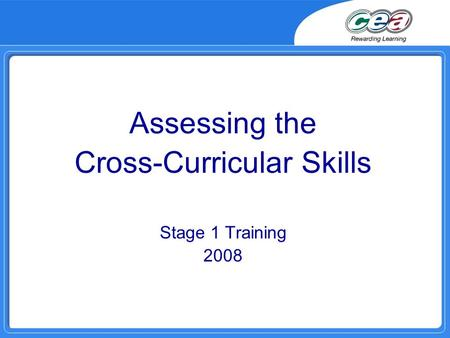 Assessing the Cross-Curricular Skills Stage 1 Training 2008