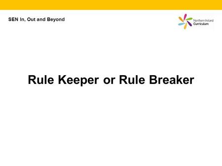 Rule Keeper or Rule Breaker