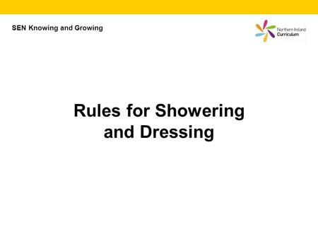 SEN Knowing and Growing Rules for Showering and Dressing.
