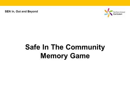 SEN In, Out and Beyond Safe In The Community Memory Game.