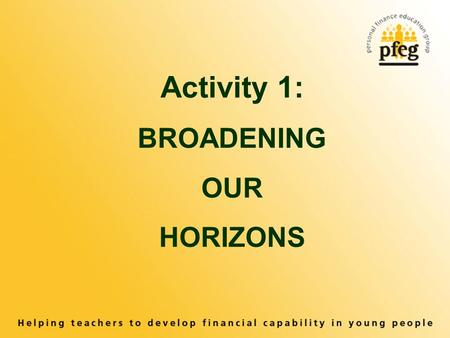 Activity 1: BROADENING OUR HORIZONS. WHERE TO GO?