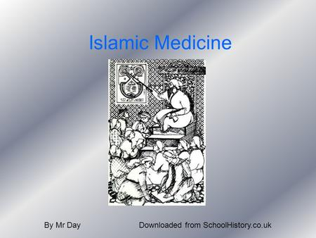 Islamic Medicine By Mr DayDownloaded from SchoolHistory.co.uk.