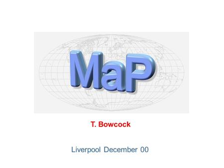 T. Bowcock Liverpool December 00. 22-Nov-00T. Bowcock University of Liverpool Status CDF/GRID.