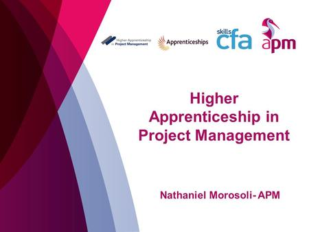 Higher Apprenticeship in Project Management Nathaniel Morosoli- APM.