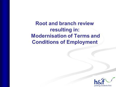 Root and branch review resulting in: Modernisation of Terms and Conditions of Employment.