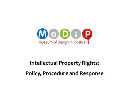 Intellectual Property Rights: Policy, Procedure and Response.