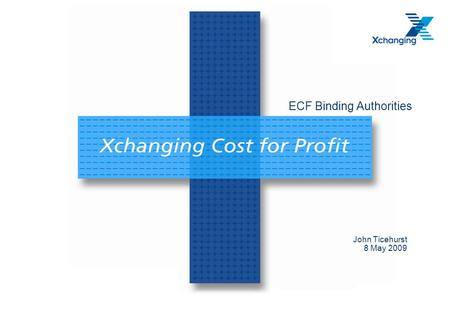 ECF Binding Authorities John Ticehurst 8 May 2009.