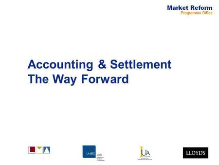 Accounting & Settlement The Way Forward. Accounting & Settlement Page 1 Restatement of A&S objectives Work streams commissioned by MRG –Repository –Strategy.