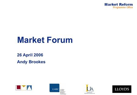 Market Forum 26 April 2006 Andy Brookes. Market Reform Build user-friendly front-end for contract certainty checks (Q1) Avoid regulatory intervention.