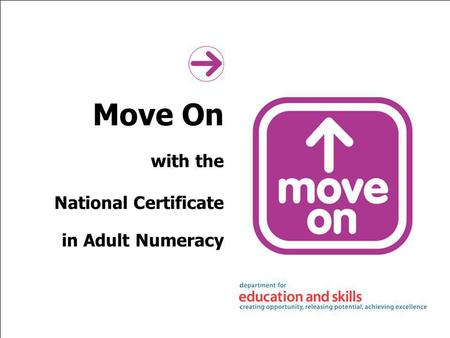 Move On with the National Certificate in Adult Numeracy.