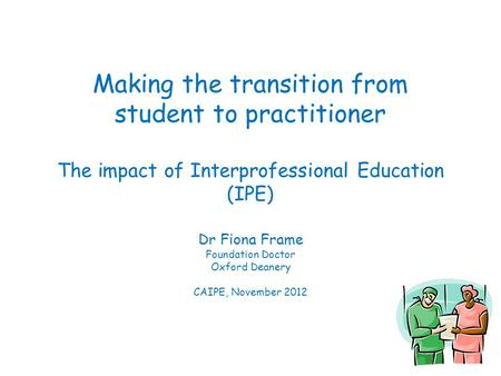 Dr Fiona Frame Foundation Doctor Oxford Deanery CAIPE, November 2012