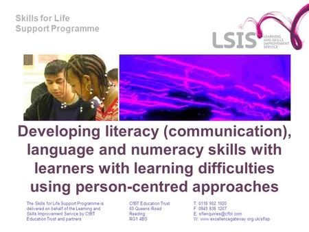 Skills for Life Support Programme Developing literacy (communication), language and numeracy skills with learners with learning difficulties using person-centred.