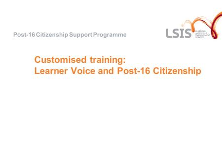 Customised training: Learner Voice and Post-16 Citizenship.