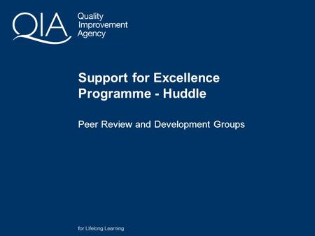 Peer Review and Development Groups Support for Excellence Programme - Huddle.