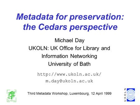 Metadata for preservation: the Cedars perspective