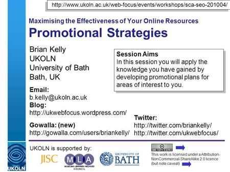 A centre of expertise in digital information managementwww.ukoln.ac.uk Maximising the Effectiveness of Your Online Resources Promotional Strategies Brian.